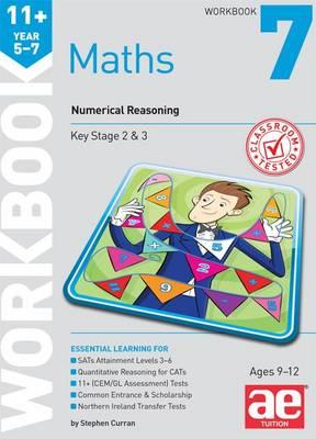 11+ Maths Year 5-7 Workbook 7 Numerical Reasoning by Stephen C. Curran