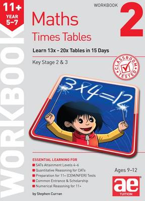 11+ Times Tables Workbook 2 15 Day Learning Programme for 13x - 20x Tables by Stephen C. Curran