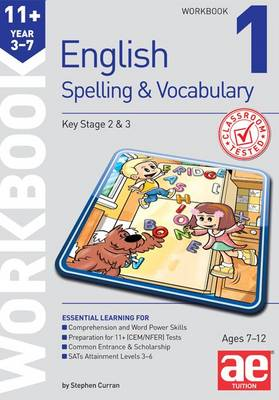 11+ Spelling and Vocabulary Workbook 1 Foundation Level by Stephen C. Curran, Warren J. Vokes