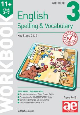 11+ Spelling and Vocabulary Workbook 3 Foundation Level by Stephen C. Curran, Warren J. Vokes