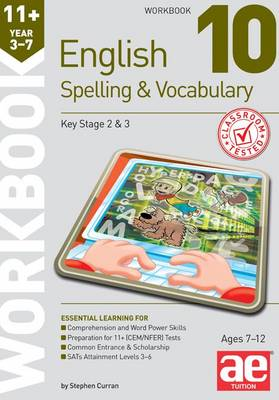 11+ Spelling and Vocabulary Workbook 10 Advanced Level by Stephen C. Curran, Warren J. Vokes