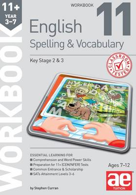 11+ Spelling and Vocabulary Workbook 11 Advanced Level by Stephen C. Curran, Warren J. Vokes