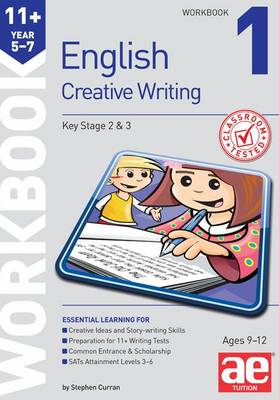 11+ Creative Writing Workbook 1 by Stephen C. Curran