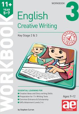 11+ Creative Writing Workbook 3 Creative Writing and Story-Telling Skills by Stephen C. Curran