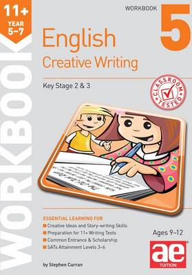 11+ Creative Writing Workbook 5 Creative Writing and Story-Telling Skills by Stephen C. Curran