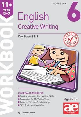11+ Creative Writing Workbook 6 Creative Writing and Story-Telling Skills by Stephen C. Curran
