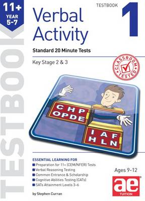 11+ Verbal Activity Year 5-7 Testbook 1 Standard 20 Minute Tests by Stephen C. Curran