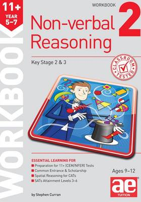 11+ Non-Verbal Reasoning Year 5-7 Workbook 2 Including Multiple Choice Test Technique by Stephen C. Curran, Andrea F. Richardson