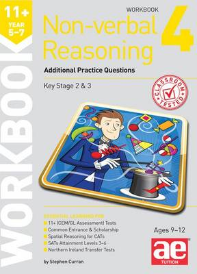 11+ Non-Verbal Reasoning Year 5-7 Workbook 4 Additional Practice Questions by Stephen C. Curran, Andrea F. Richardson