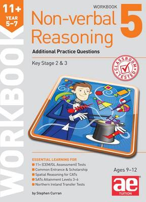 11+ Non-Verbal Reasoning Year 5-7 Workbook 5 Additional Practice Questions by Stephen C. Curran, Andrea F. Richardson