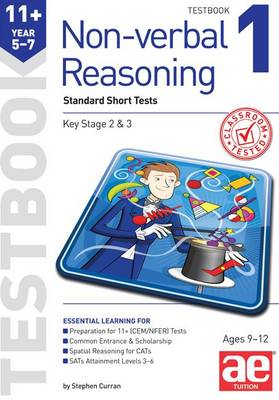 11+ Non-Verbal Reasoning Year 5-7 Testbook 1 Multiple Choice Tests by Stephen C. Curran, Andrea F. Richardson