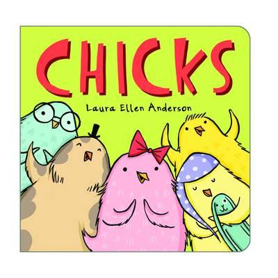 Chicks by Laura Ellen Anderson
