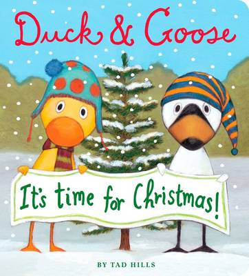 Duck and Goose it's Time for Christmas by Tad Hills