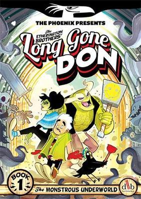 Long Gone Don: The Monstrous Underworld by Lorenzo Etherington, Robin Etherington