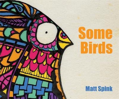 Some Birds by Matt Spink