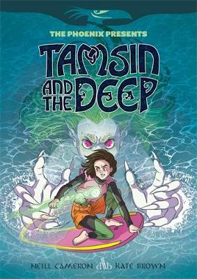 Tamsin and the Deep by Neill Cameron, Kate Brown