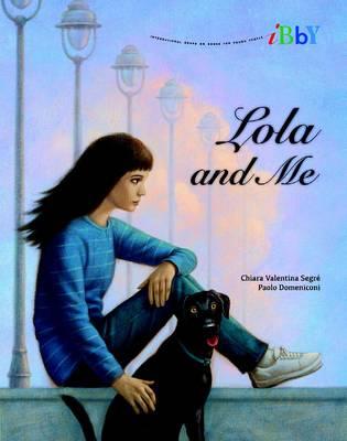 Lola and Me by Chiara Valentina Segre