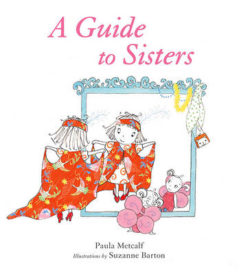 A Guide to Sisters by Paula Metcalf