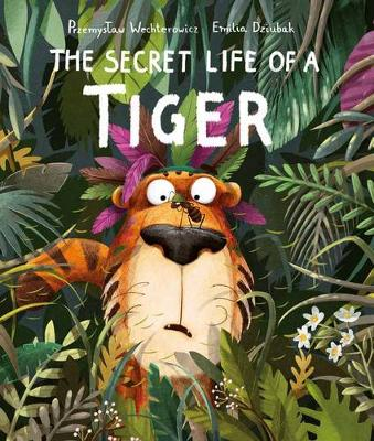 The Secret Life of a Tiger by Emilia Dziubak