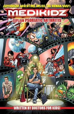 Medikidz Explain Psoriatic Arthritis What's Up with Blayne's Dad? by Dr. Kim Chilman-Blair, Shawn DeLoache