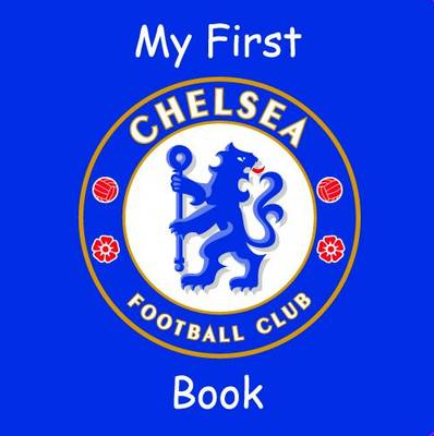My First Chelsea Book by Trinity Mirror Sport Media