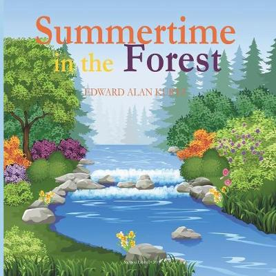 Summertime in the Forest by Edward Alan Kurtz