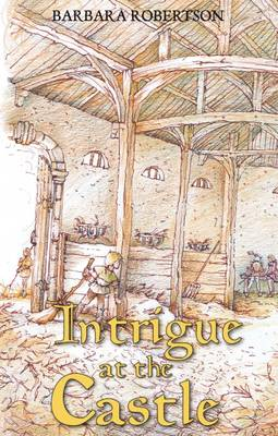 Intrigue at the Castle by Barbara Robertson