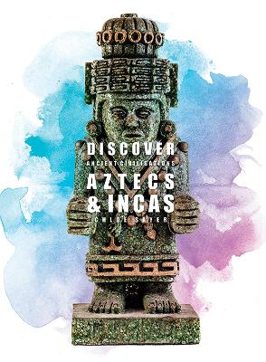 Aztecs and Incas by Anita Ganeri