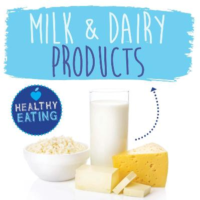 Milk and Dairy Products by Gemma McMullen