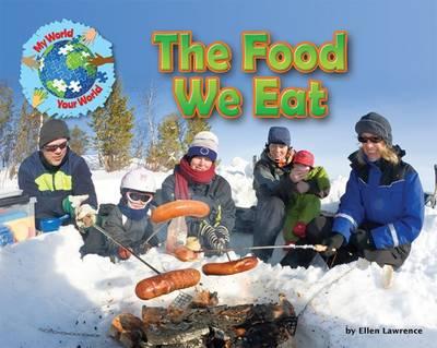 The Food We Eat by Ruth Owen, Ellen Lawrence