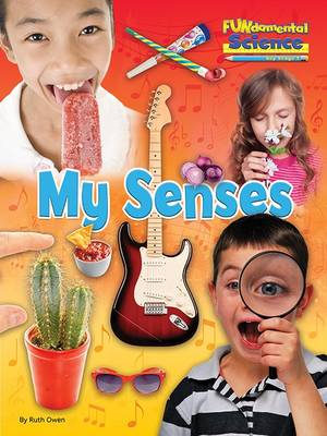 Fundamental Science Key Stage 1: My Senses by