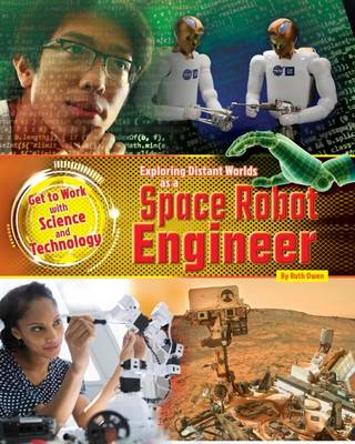 Exploring Distant Worlds as a Space Robot Engineer by Ruth Owen