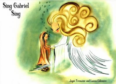 Sing Gabriel Sing by Jayni Tremaine