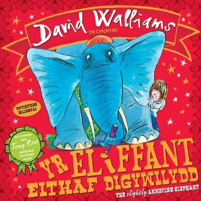 Eliffant Eithaf Digywilydd, Yr / Slightly Annoying Elephant, The by David Walliams