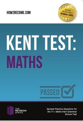 Kent Test: Maths - Guidance and Sample Questions and Answers for the 11+ Maths Kent Test by Marilyn Shepherd