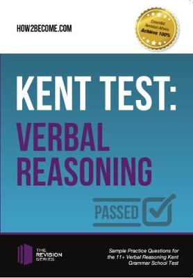 Kent Test: Verbal Reasoning - Guidance and Sample Questions and Answers for the 11+ Verbal Reasoning Kent Test by Marilyn Shepherd