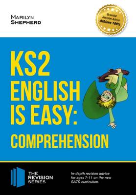 KS2: English is Easy - English Comprehension. in-Depth Revision Advice for Ages 7-11 on the New Sats Curriculum. Achieve 100% by How2Become