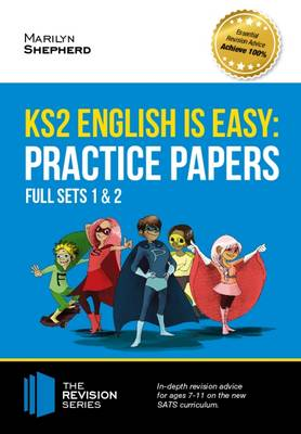 KS2 English is Easy: Practice Papers - Full Sets of KS2 English Sample Papers and the Full Marking Criteria - Achieve 100% by How2Become