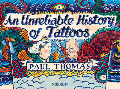 An (Un)reliable History of Tattoos by Paul Thomas