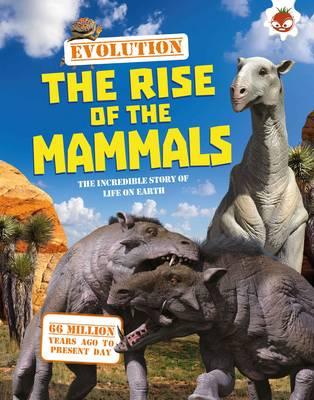 Evolution - The Rise of the Mammals by Matthew Rake