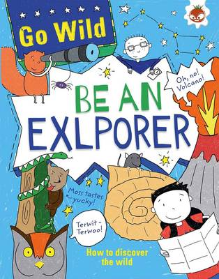 Go Wild be an Explorer by