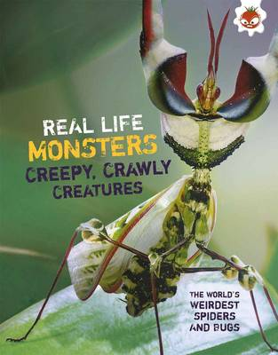 Real Life Monsters Creepy Crawly Creatures by