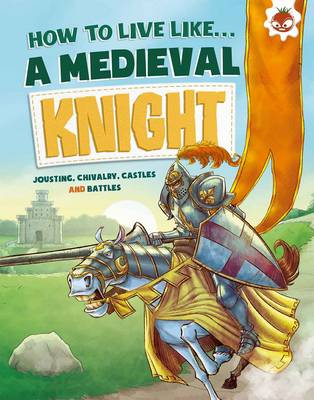 How to Live Like a Medieval Knight by