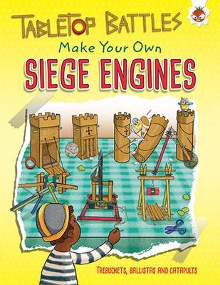Tabletop Battles Make Your Own Siege Engines by Rob Ives