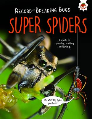 Super Spiders - Record-Breaking Bugs Experts in Spinning, Hunting and Hiding by Matt Turner
