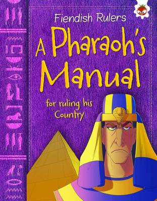 A Pharaoh's Manual for Ruling His Country Fiendish Rulers by Catherine Chambers