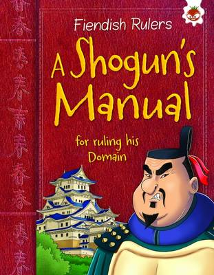 A Shogun's Manual for Ruling His Domain Fiendish Rulers by Catherine Chambers