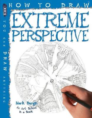 How To Draw Extreme Perspective by Mark Bergin, Mark Bergin