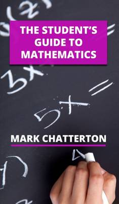 The Student's Guide to Mathematics by
