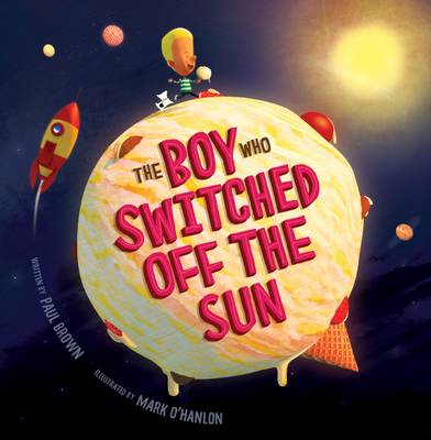The Boy Who Switched off the Sun by Paul Brown